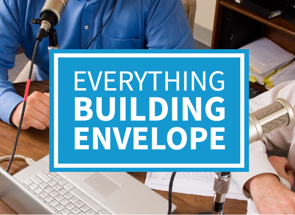 Everything Building Envelope Podcast